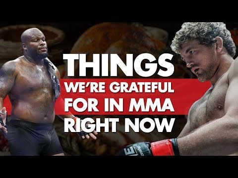 Top 10 Things Were Grateful For In MMA Right Now