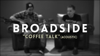 "BROADSIDE ""Coffee Talk"" (Acoustic)"