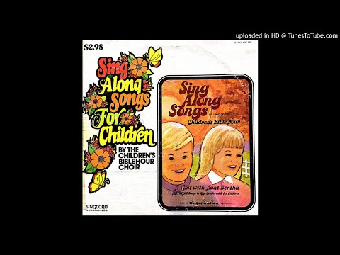 Sing Along Songs For Children LP - The Children's Bible Hour Choir (1973) [Complete Album]