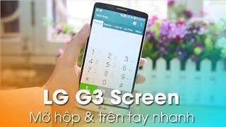 lg g3 screen mo ho p va đa nh gia nhanh