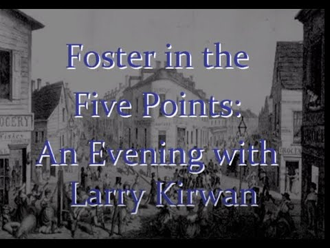"""""""Foster In The Five Points"""" With Larry Kirwan Of Black 47"""