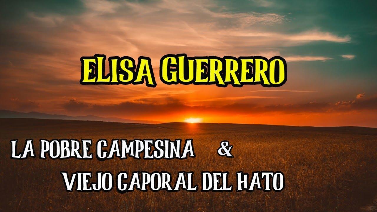 Download ELISA GUERRERO - LA POBRE CAMPESINA & VIEJO CAPORAL DEL HATO