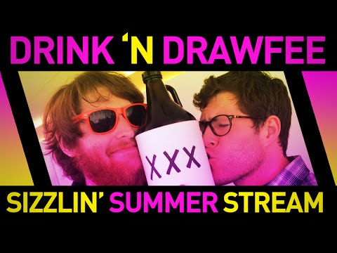 Drink N' Drawfee Sizzling Summertime Stream-a-thon