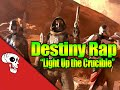 """Destiny (Crucible) Rap by Defmatch and JT Music - """"Light Up the Crucible"""""""