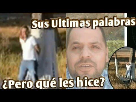 Últimas palabras del video de Hugo Figueroa ¿Pero qué les hice?