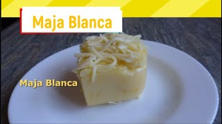How to cook Maja Blanca || Maja Blanca Pinoy Style