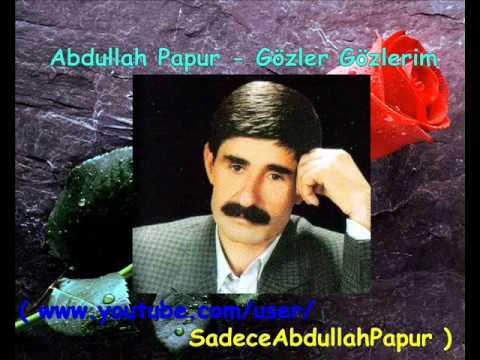 Abdullah Papur - Gözler Gözlerim