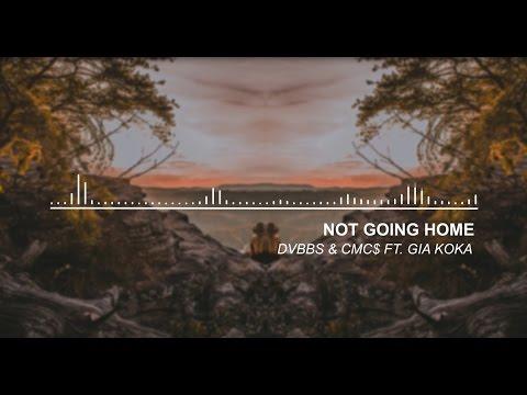DVBBS & CMC$ ft. Gia Koka - Not Going Home (Original Audio)