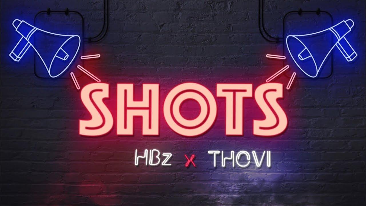 Download HBz - Shots (ft. THOVI)