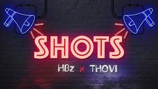 HBz - Shots (ft. THOVI)