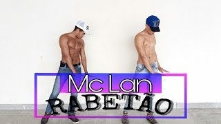 Rabetão - Mc Lan |Coreografia|DH Dance