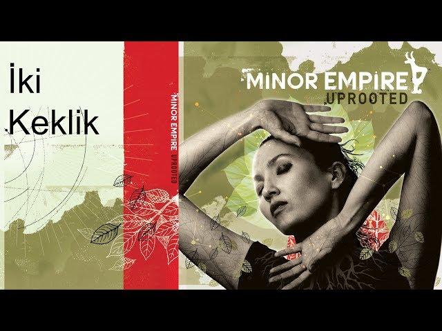 Minor Empire - IKI KEKLIK