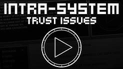INTRA-SYSTEM: TRUST ISSUES [Deutsch] Angespielt