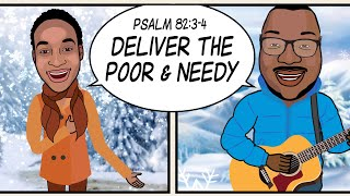 DELIVER THE POOR & NEEDY! Scripture Song - Psalm 82:3-4
