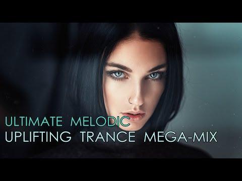 ULTIMATE Melodic Uplifting Trance Mega-Mix [December Top 25]