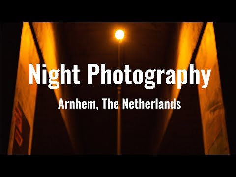Night Photography Vlog, Arnhem, The Netherlands, Nikon Z6 / D750