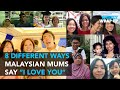 """8 Different Ways Malaysian Mums Say """"I Love You"""""""