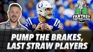 Fantasy Football 2018 - Last Straw Players, Pump the Brakes, Manly Men - Ep. #620