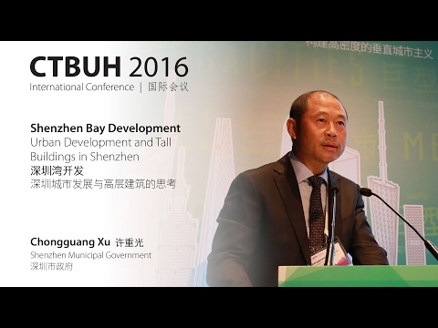 "CTBUH 2016 China Conference - Chongguang Xu ""Urban Development & Tall Buildings in Shenzhen"""