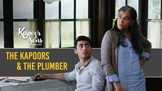 The kapoors & the plumber | kapoor & sons | sidharth malhotra | fawad khan