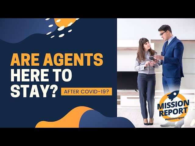 #missionreport - Are Real Estate Professionals here to stay after COVID19?