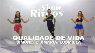 Baixar Qualidade de Vida - Simone e Simaria, Ludmilla - Show Ritmos - Coregrafia
