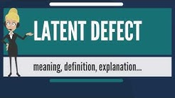 What is LATENT DEFECT? What does LATENT DEFECT mean? LATENT DEFECT meaning, definition & explanation