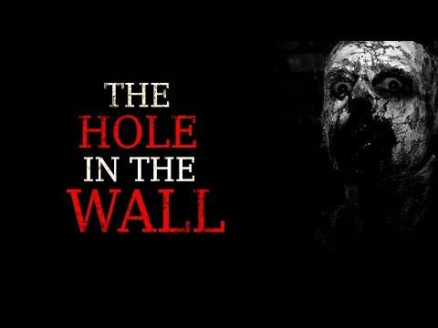 """""""The Hole In The Wall"""" Creepypasta"""