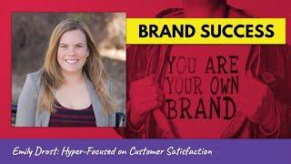 Emily Drost: Hyper-Focused on Customer Satisfaction