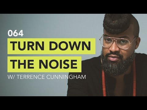 Turn Down the Noise  Ground Up 064