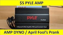 $5 Amp from Walmart, PYLE Mini Amp Dyno / April Fool's Day Joke