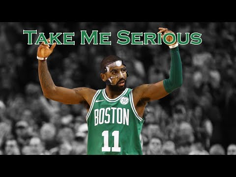 "Kyrie Irving ""Take Me Serious"" - MIX"