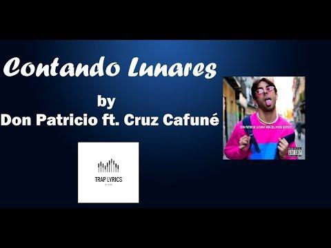 Contando Lunares by Don Patricio ft. Cruz Cafuné Letra//Lyrics