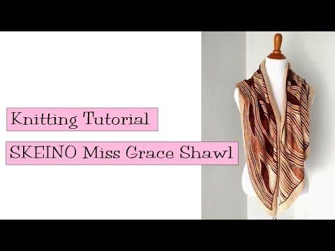 Knitting Tutorial - SKEINO Miss Grace Shawl