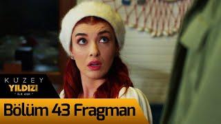 Kuzey Yıldızı İlk Aşk 43. Bölüm Fragman