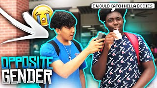 OPPOSITE GENDER FOR A DAY.WHAT ARE YOU DOING? ||HIGH SCHOOL EDITION ||