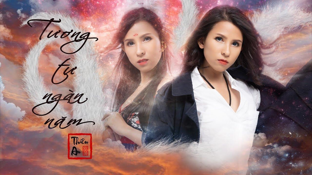 Thiên An  | TƯƠNG TƯ NGÀN NĂM (1000YearsLove) - Official MV 4K