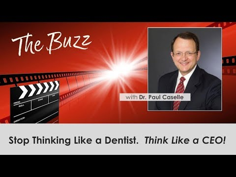 Stop Thinking Like a Dentist. Think Like a CEO!
