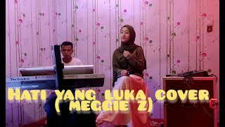 HATI YANG LUKA (MEGGIE Z) || COVER SUCI AGUSTIN FEAT MY TRIP MUSIK || DANGDUT INDONESIA POPULER