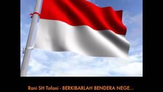Rani SH Tofani - BERKIBARLAH BENDERA NEGERIKU