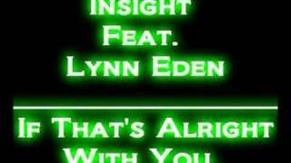 Insight Ft. Lynn Eden - If That