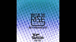 Download Arty, BT, Nadia Ali vs. Michael Brun - There Must Be The Rise (Tom Swoon Bootleg) MP3 song and Music Video