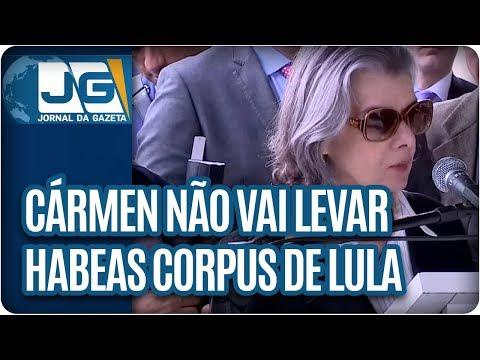 Cármen Lúcia diz que não vai levar habeas corpus de Lula ao plenário do STF