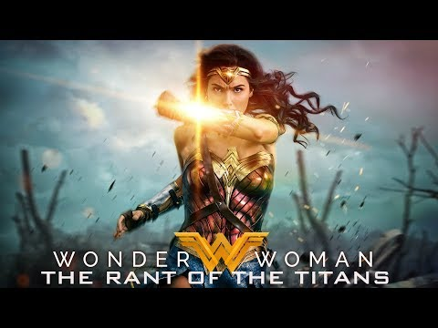 Wonder Woman(2017)   THE RANT OF THE TITANS
