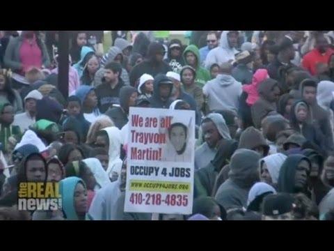 Baltimore Protests Murder of Trayvon Martin