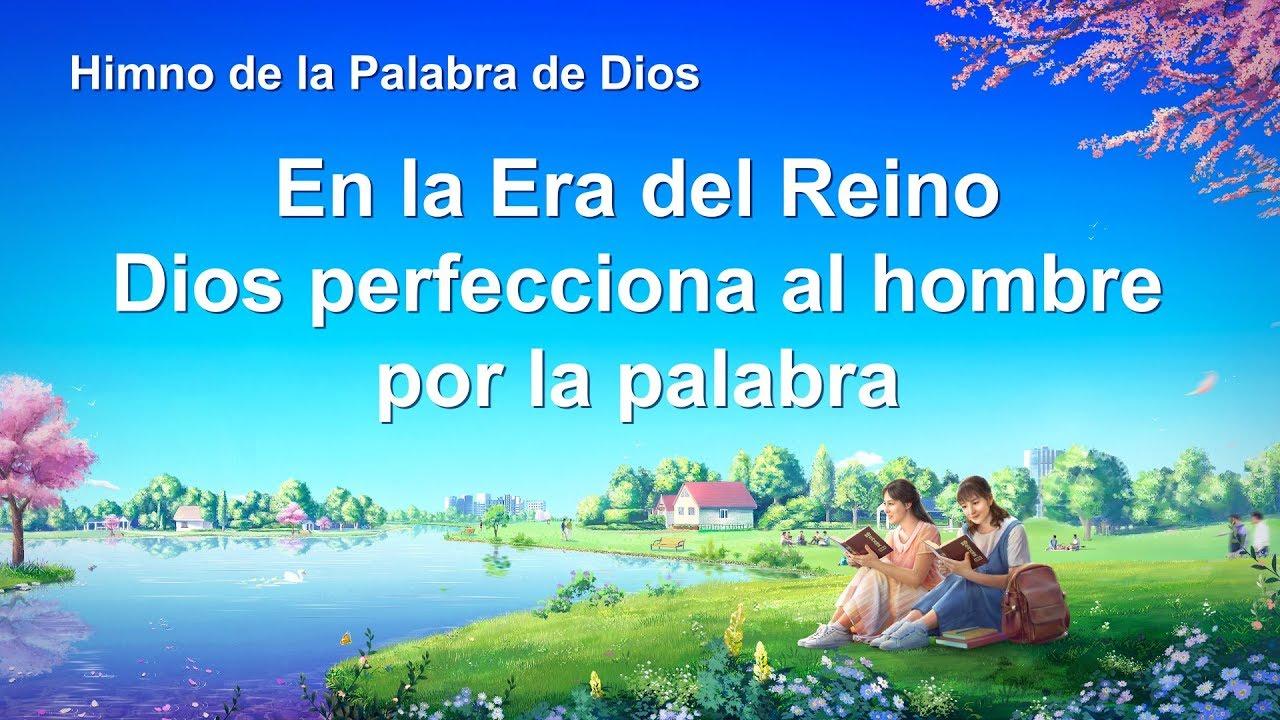 Canción cristiana   En la Era del Reino Dios perfecciona al hombre por la palabra