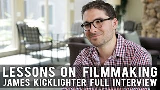 Lessons On Filmmaking - James Kicklighter Full Film Courage Interview