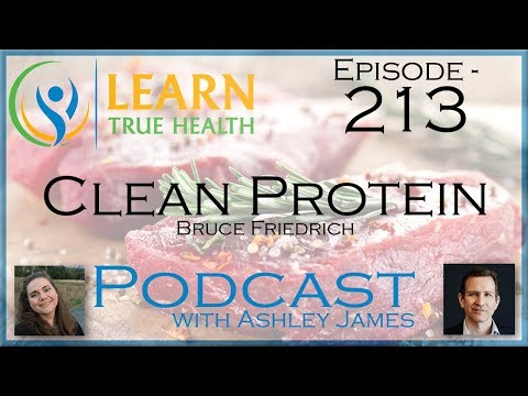 Clean Protein - Bruce Friedrich And Ashley James - #213