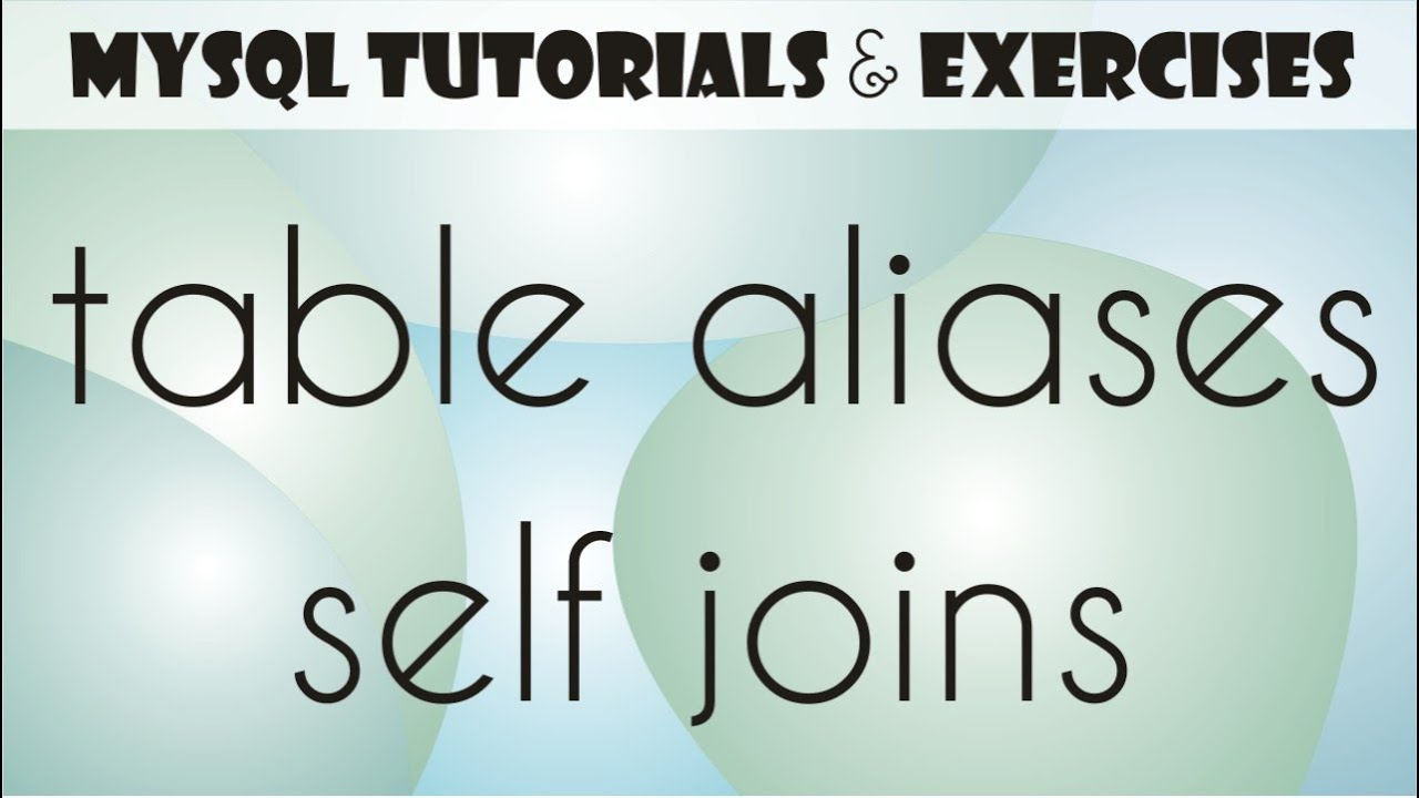 13 MySQL Tutorial for Beginners: Table Aliases, Self Joins