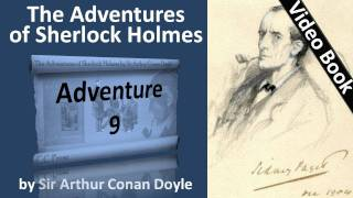 Adventure 09 - The Adventures of Sherlock Holmes by Sir Arthur Conan Doyle